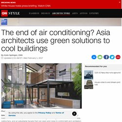 The end of air-conditioning? T3 Architecture Asia turns to bioclimatic architecture