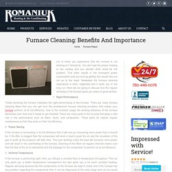 Do proper furnace cleaning for trouble-free service