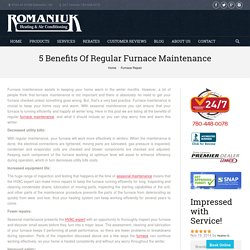 Benefits of regular furnace maintenance