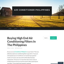 Buying High End Air Conditioning Filters In The Philippines