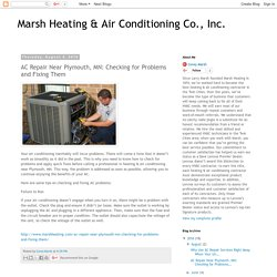 Marsh Heating & Air Conditioning Co., Inc.: AC Repair Near Plymouth, MN: Checking for Problems and Fixing Them
