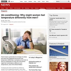 Air-conditioning: Why might women feel temperature differently to men?