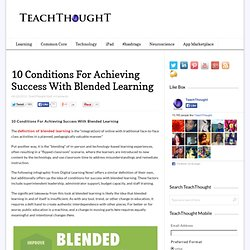 10 Conditions For Achieving Success With Blended Learning