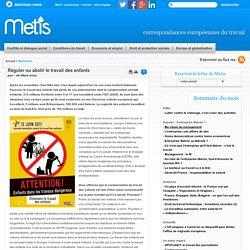 Réguler ou abolir le travail des enfants - Monde Conditions de travail, amélioration des conditions de travail, santé, conditions de travail travail emploi europe
