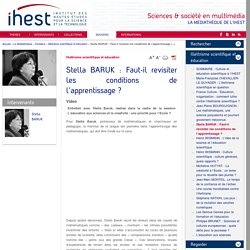 Stella BARUK : Faut-il revisiter les conditions de l'apprentissage (...)