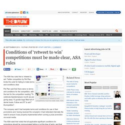 Conditions of 'retweet to win' competitions must be made clear, ASA rules
