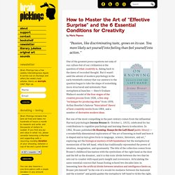 """How to Master the Art of """"Effective Surprise"""" and the 6 Essential Conditions for Creativity"""