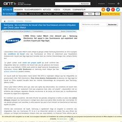 Samsung : les conditions de travail chez les fournisseurs encore critiquées par China Labor Watch