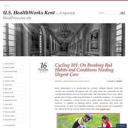 Cycling 101: On Breaking Bad Habits and Conditions Needing Urgent Care