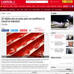 JO: Adidas mis en cause pour ses conditions de travail en Indonésie - 14/04/2012 - ladepeche.fr