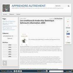 Les conditions du leadership. Dominique Schmauch. L'Harmattan. 2005