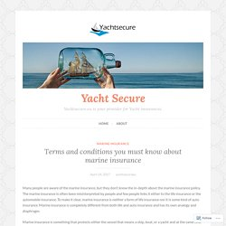 Terms and conditions you must know about marine insurance – Yacht Secure