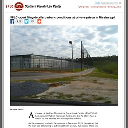 SPLC court filing details barbaric conditions at private prison in Mississippi