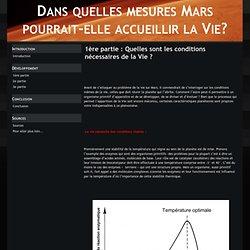 1ère partie : Quelles sont les conditions nécessaires de la Vie ? - Dans quelles mesures Mars pourrait-elle accueillir la Vie?