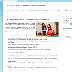 Therapy Network - Speech Therapy Singapore: The Conditions in Which an Occupational Therapy is a Blessing