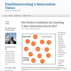 The Perfect Conditions for Entering A New Innovation Era in 2017