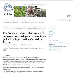 Une équipe gersoise réalise un semoir de semis directs adapté aux conditions pédoclimatiques du Sud Ouest de la France…