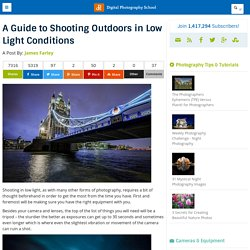 A Guide to Shooting Outdoors in Low Light Conditions