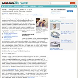 Conditions That Can Produce ADHD-Like Symptoms