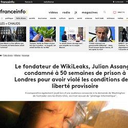 Le fondateur de WikiLeaks, Julian Assange, condamné à 50 semaines de prison à Londres pour avoir violé les conditions de sa liberté provisoire