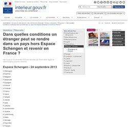 Dans quelles conditions un étranger peut se rendre dans un pays hors Espace Schengen et revenir en France ? / Questions ? Réponses ! / Étranger - Europe