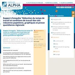"""Groupe Alpha - Rapport d'enquête """"Réduction du temps de travail et conditions de travail dan sles industries papetières, graphiques et presse quotidienne régionale"""