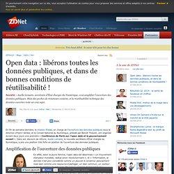 Open data : libérons toutes les données publiques, et dans de bonnes conditions de réutilisabilité !