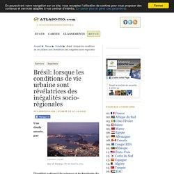 Brésil: lorsque les conditions de vie urbaine sont révélatrices des inégalités socio-régionales