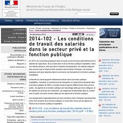 2014-102 - Les conditions de travail des salariés dans le secteur privé et la fonction publique