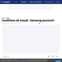 Conditions de travail : Samsung poursuivi