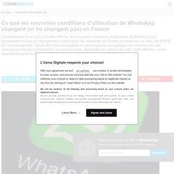 Ce que les nouvelles conditions d'utilisation de WhatsApp changent (et ne changent pas) en France