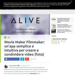 Movie Maker Filmmaker: un'app semplice e intuitiva per creare e condividere video (foto)