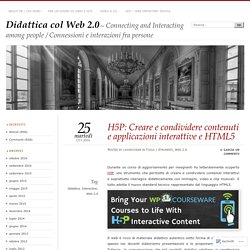 H5P: Creare e condividere contenuti e applicazioni interattive e HTML5