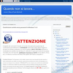 Condivisione cartelle senza password con Win 7 - Paolo Bertinetti - Consulenze Software