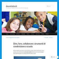 Dire, fare, collaborare: strumenti di condivisione a scuola