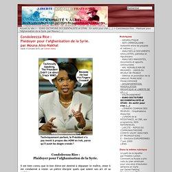 Condoleezza Rice : Plaidoyer pour l'afghanisation de la Syrie. par Mouna Alno-Nakhal