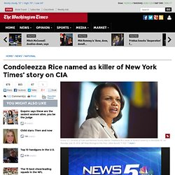 Condoleezza Rice named as killer of New York Times' story on CIA