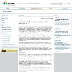 Acordo entre MiniCom e Itaipu cria condomínio de datacenters no PTI