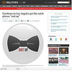 Condoms in Los Angeles get the catch phrase suit up