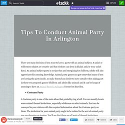 Tips To Conduct Animal Party In Arlington