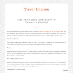How to Conduct an Online Search for Commercial Property? – Trevor Dawson