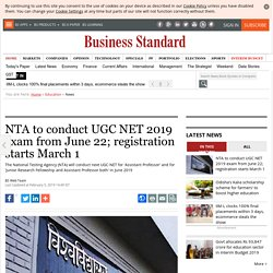 NTA to conduct UGC NET 2019 exam from June 22; registration starts March 1