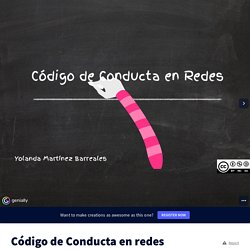 Código de Conducta en redes by Yolimarbar on Genially
