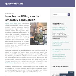 How house lifting can be smoothly conducted?