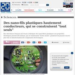 """PARIS - Des nano-fils plastiques hautement conducteurs, qui se construisent """"tout seuls"""""""