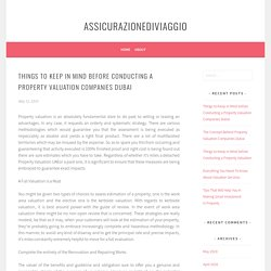 THINGS TO KEEP IN MIND BEFORE CONDUCTING A PROPERTY VALUATION COMPANIES DUBAI