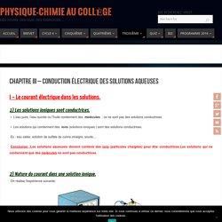 Chapitre III - Conduction électrique des solutions aqueuses - Physique-Chimie au Collège