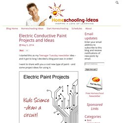 Electric Conductive Paint Projects and Ideas - Homeschooling Ideas Blog