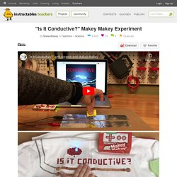 """""""Is It Conductive?"""" Makey Makey Experiment : 6 Steps (with Pictures) - Instructables"""