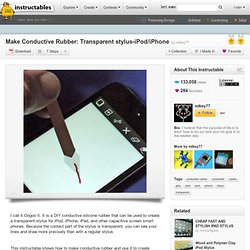 Faire caoutchouc conducteur: stylus-iPod/iPhone Transparent